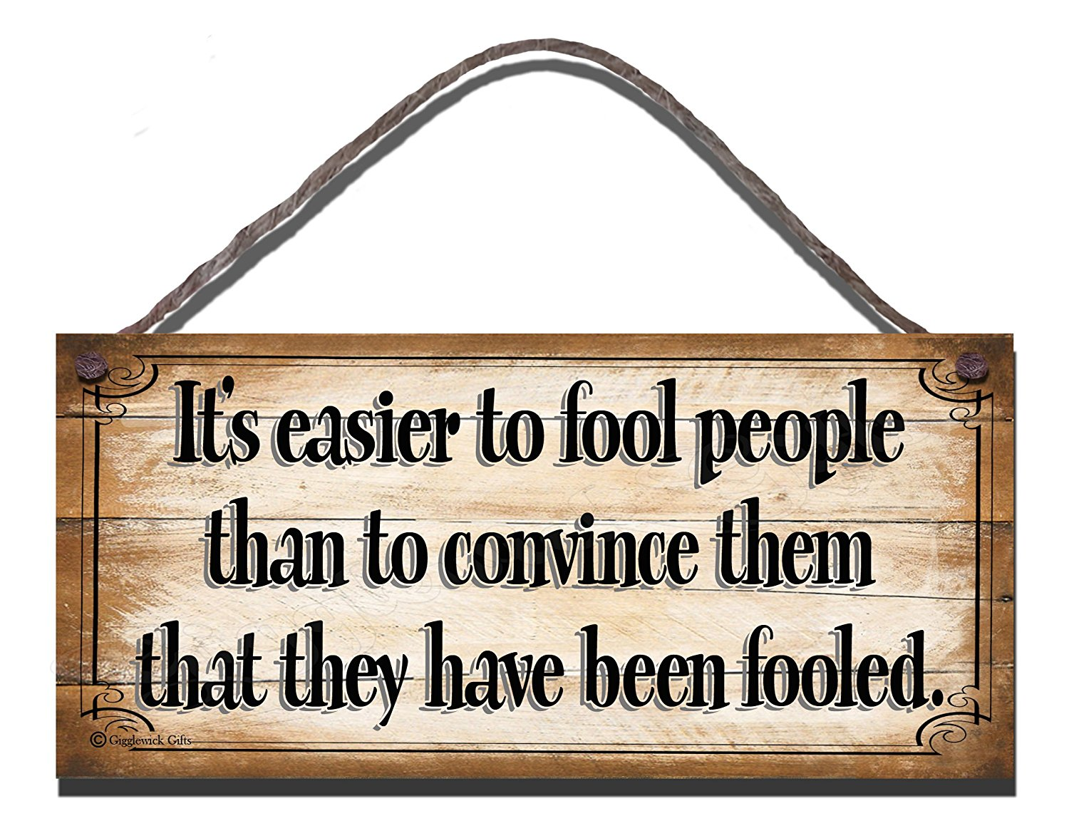 It's easier To Fool People