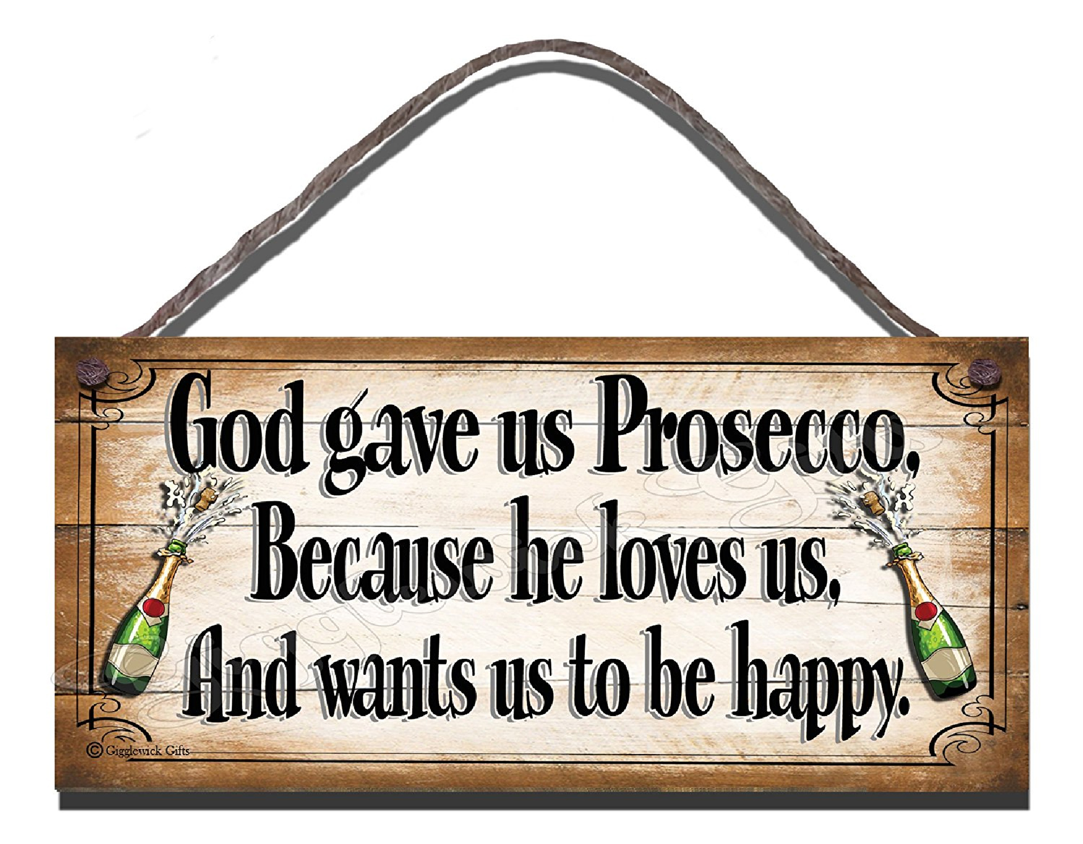 God Gave Us Prosecco