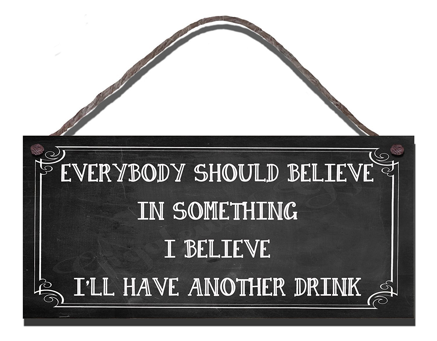 Everybody Should Believe In Something Drink